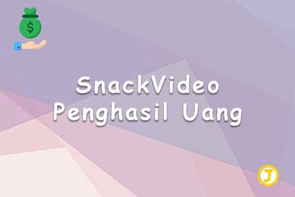snackvideo penghasil uang