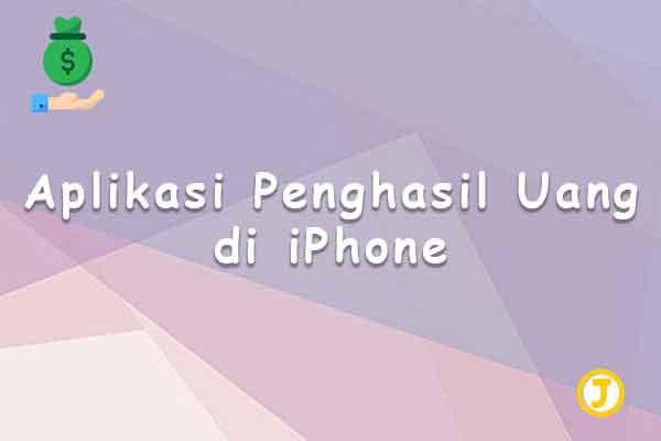 aplikasi penghasil uang di iphone
