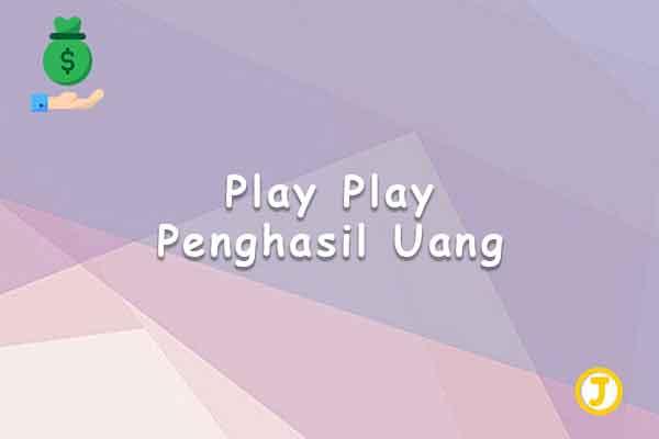 play play penghasil uang