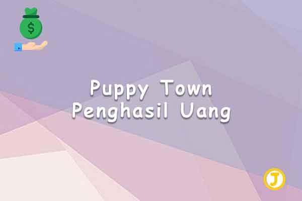 puppy town penghasil uang
